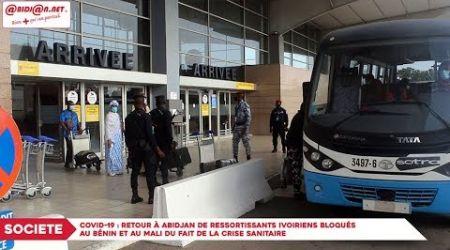 Covid-19 : Retour à Abidjan de ressortissants Ivoiriens bloqués au Bénin et au Mali
