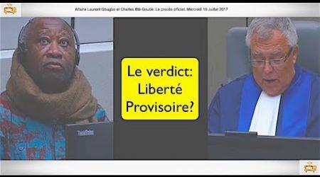 Le Verdict de la libération de Gbagbo, 19 Juillet 2017