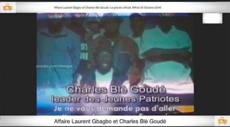 (1ère Partie) PROCÈS: Gbagbo et Blé Goudé: 25 Octobre 2016 Metch Métchro Harold Moise Fabrice
