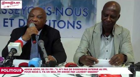 """Assoa Adou, SG du FPI : """"Il n'y pas de dissension, pour nous il y'a un seul FPI dirigé par Gbagbo"""""""