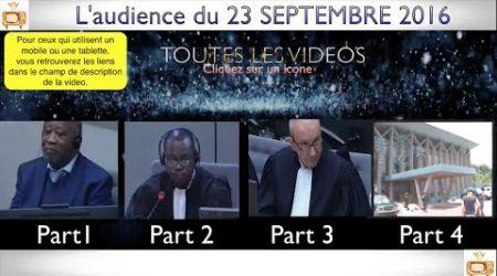 Gbagbo et Blé Goudé: Toutes LES VIDÉOS du 23 Septembre 2016