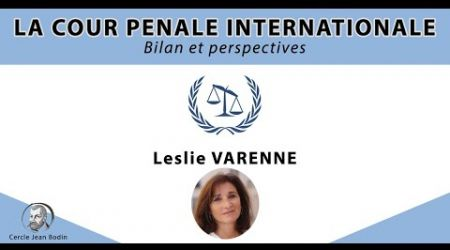 Leslie VARENNE | La Cour pénale internationale : bilan et perspectives