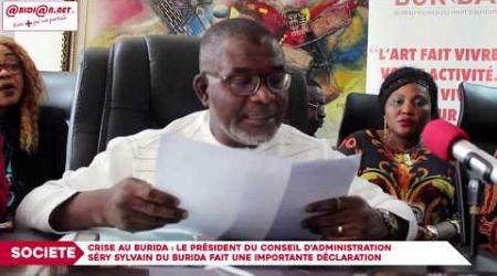 Crise au Burida : Le PCA Séry Sylvain fait une importante déclaration