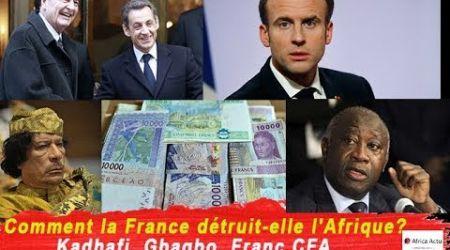 Comment la France détruit-elle l'Afrique? Kadhafi, Gbagbo, Franc CFA