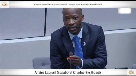 (1ère Partie) PROCÈS: Gbagbo et Blé Goudé: 12 Février 2016