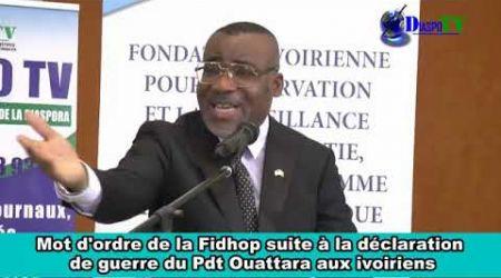 Mot d'ordre de la Fidhop suite à la déclaration de guerre du Pdt Alassane Ouattara aux ivoiriens.