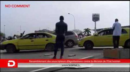 No Comment Face à face tendu entre la police ivoirienne et les souscripteurs d'Agrobusiness