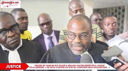 Procès de Charles Blé Goudé à Abidjan/ Maitre Bobré Félix, avocat de la défense: «On nous a