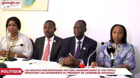 Les groupes parlementaires PDCI RDA, Rassemblement et Vox Populi dénoncent les agissements du PAN