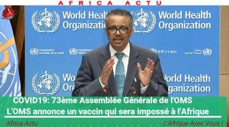 L'OMS imposera le vaccin du COVID en Afrique Après son assemblée générale