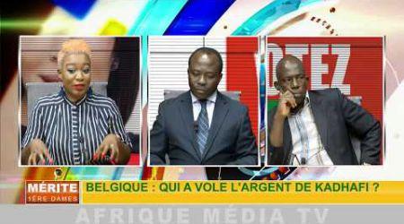 QUI A VOLÉ L'ARGENT DE LA LYBIE ? MÉRITE PANAFRICAIN DES 1ères DAMES DU 10 03 03 2018