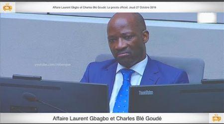 (1ère Partie) PROCÈS: Gbagbo et Blé Goudé: 27 Octobre 2016 Metch Métchro Harold Moise Fabrice