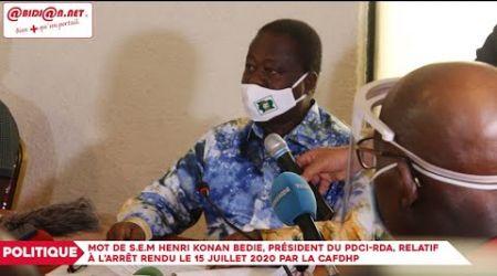 Mot de S.E.M Henri Konan BEDIE, Président du PDCI-RDA, relatif à l'arrêt rendu le 15 juillet 2020