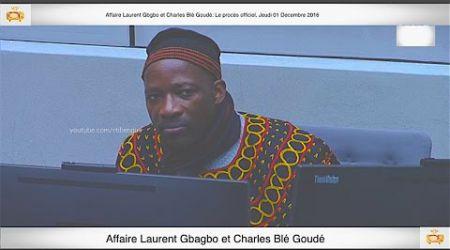 (1ère Partie) PROCÈS: Gbagbo et Blé Goudé: 01 Décembre 2016 Saïdou Zouhon