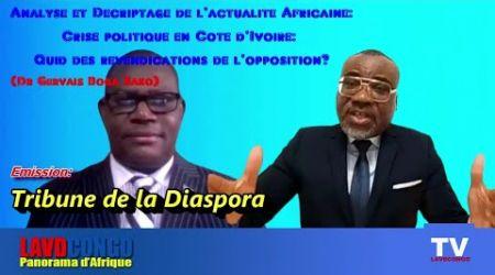Analyse et Decriptage  Africain: Crise politique en Cote D'Ivoire:  revendications de l'Oppostion