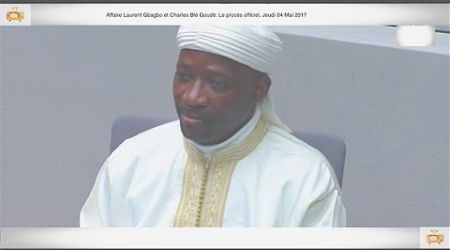 (2ÈME PARTIE) PROCÈS: Gbagbo et Blé Goudé: 04 Mai 2017, Kandjourou Samoura