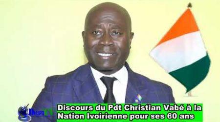 Discours du Pdt du RPCI AC Mr Christian Vabé à la nation ivoirienne pour ses 60 ans d'indépendance