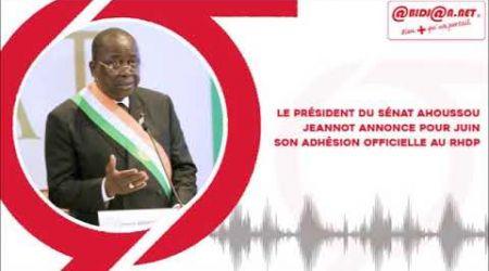Le président du Sénat Ahoussou Jeannot annonce pour juin son adhésion officielle au RHDP