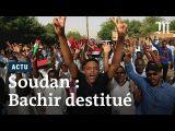 Soudan : comment Omar Al-Bachir a été destitué par l'armée